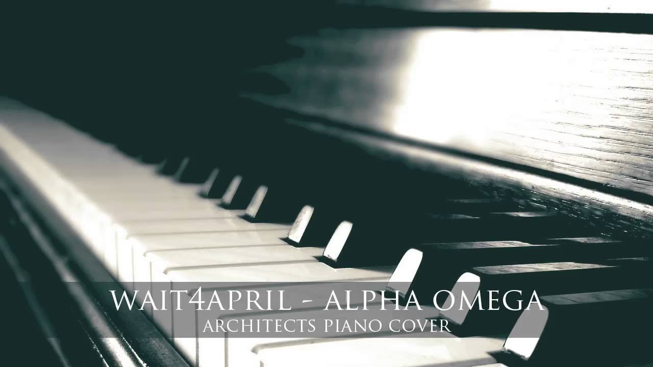 Architects - Alpha Omega | wait4april piano cover
