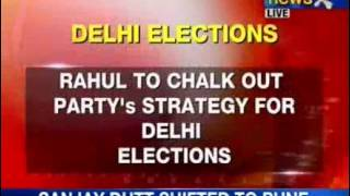 Rahul Gandhi gears up party for Delhi Elections