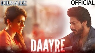 Daayre - Dilwale | Shah Rukh Khan| Kajol | Varun | Kriti | Official Music Video 2015