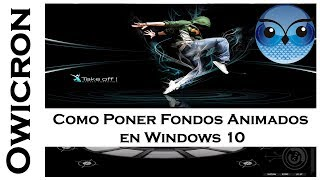 Como poner un fondo de pantalla en movimiento en Windows 10