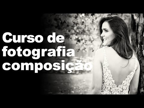CURSO DE FOTOGRAFIA - COMPOSIÇÃO   (AULA 2)