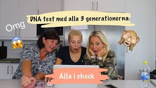 DNA TEST MED MAMMA & MORMOR... ALLA I CHOCK