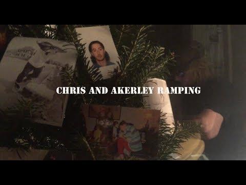 Chris and Akerley Ramping...