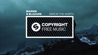 Marnik & Blazars - King In The North (Copyright Free Music)