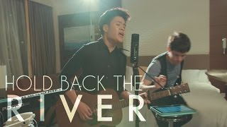 Hold Back The River - James Bay - KHS & Gentle Bones COVER