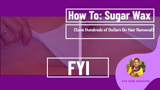 How To Make Your Own Sugar Wax (Save Hundreds of Dollars On Hair Removal)