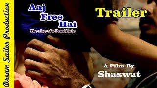 AAJ FREE HAI [Trailer] - the slap of a Prostitute || Hindi Short Film | Social Awareness film |