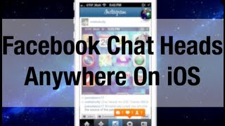 How To Get Facebook Chat Heads Anywhere On Your iOS Device