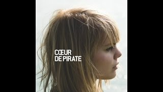 Coeur De Pirate Cetait Salement Romantique