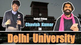 Chavish Kumar In Delhi University | Sadak Chhap