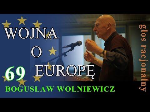 Bogusław Wolniewicz 69 WOJNA O EUROPĘ .Warszawa, 25 Listopada 2015. Wykład Na UKSW