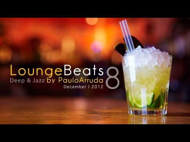 DJ Paulo Arruda - Lounge Beats 8  Deep  Jazz