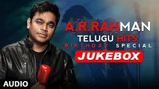 AR Rahman Telugu Hits Jukebox | AR Rahman Birthday Special | AR Rahman Telugu Songs