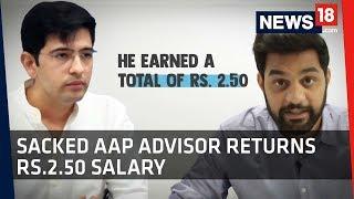 Sacked AAP Advisor Raghav Chadha Returns Salary of Rs 2.50 to Home Ministry | Story So Far