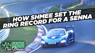 Shmee set the Nurburgring record for a McLaren Senna!