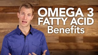 Omega-3 Fatty Acid Benefits