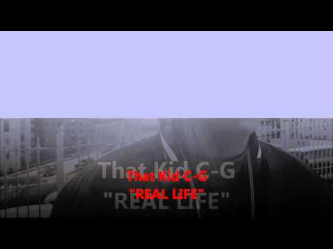 Real Life - That Kid C-G [Free Download] (Official Video)