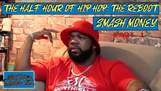 HALF HOUR OF HIP HOP: SMASH MONEY (part one)