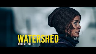 Watershed - Official Trailer [2020]