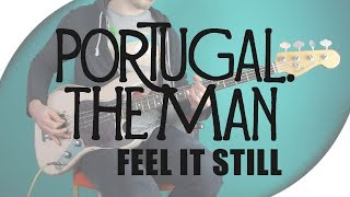 Download Lagu Portugal. The Man - Feel It Still | Bass Cover + Live Tabs Gratis STAFABAND