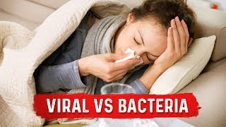Difference Between a Viral and Bacterial Infection