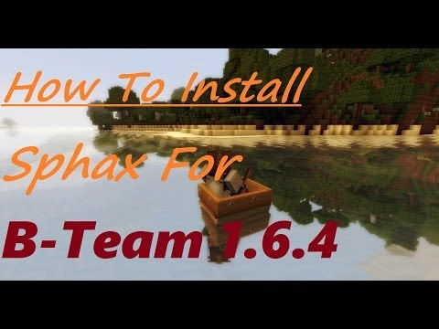 How To Install Sphax For Attack Of The B-Team
