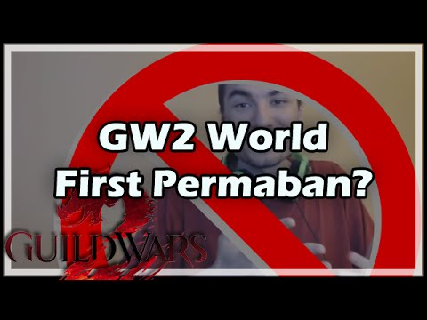 GW2: World First Permaban?