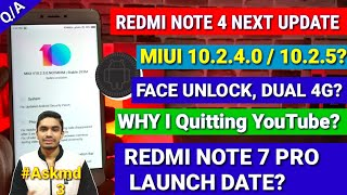 Redmi Note 4 Miui 10.2.4.0 /10.2.5.0 update|Face unlock,Dual 4G,Redmi Note 7 Pro India launch #Askmd