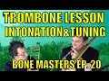 Bone Masters: Ep. 20 - Charlie Morillas - Trombone Lesson Master Class - Tuning