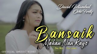 Download lagu Lagu minang terbaru   David iztambul FT Ovhi Firsty - BANSAIK MAKAN NAN KAYO ( )