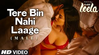 Tere Bin Nahi Laage (Male) VIDEO Song | Sunny Leone | Ek Paheli Leela