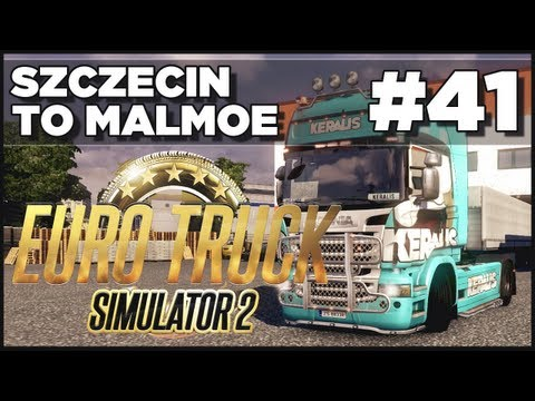 Euro Truck Simulator 2 - Ep. 41 - Szczecin to Malmoe