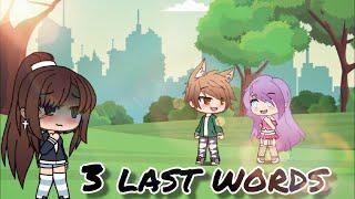 3 Last Words// gacha life mini movie