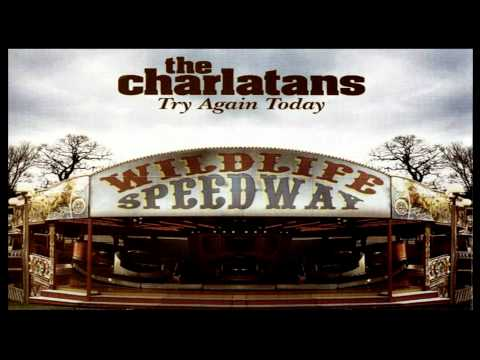 &quot;Try Again Today&quot; - Charlatans UK