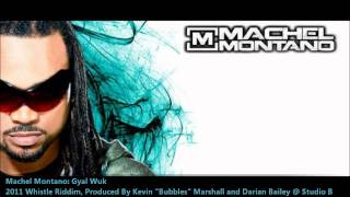 "Machel Montano - GYAL WUK ""2012 Soca Music"" (Whistle Riddim, Produced By Studio B)"