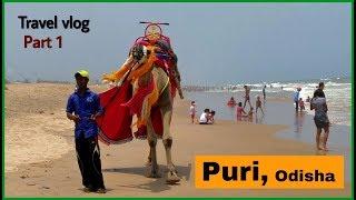PURI , Odisha | Travel Vlog | SIDE SCENES | part 1