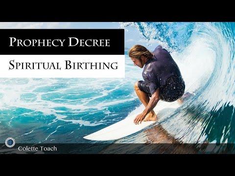 Prophecy, Decree and Spiritual Birthing