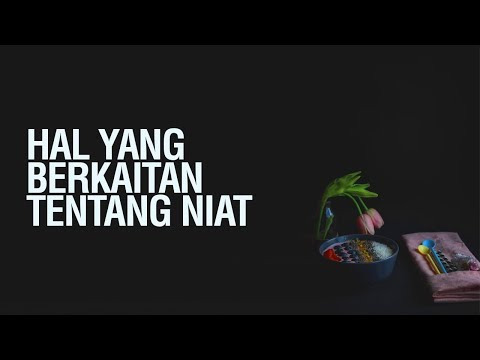 Hal-Hal Yang Berkaitan Tentang Niat - Ustadz Muhammad Hafizh Anshari
