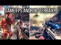 Download 5 GAME FPS TERBAIK DI ANDROID, BIKIN KAMU KETAGIHAN PARAH! in Mp3, Mp4 and 3GP