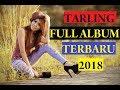 Full Album TerBaru 2018 Tarling Hits Zaman Now!