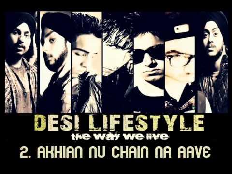 Desi Lifestyle - Akhian Nu chain Na aave (Audio) - Delusive