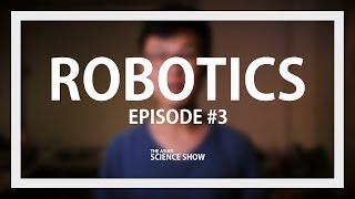 [ The Asian Science Show ] Episode 3 - Robotics