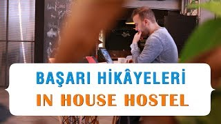 In House Hostel Başarı Hikâyesi
