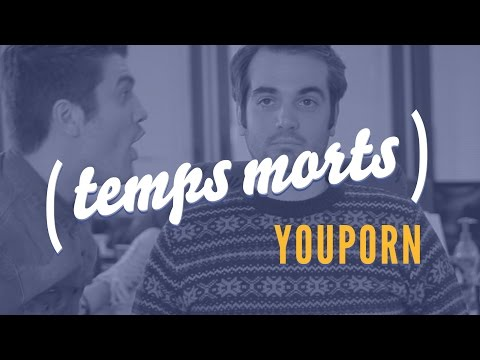 TEMPS MORTS /// YOUPORN