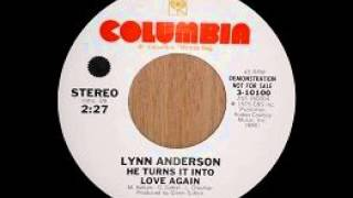 Watch Lynn Anderson He Turns It Into Love Again video