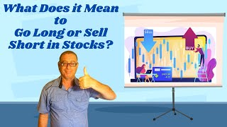 What Does it Mean to Go Long or sell short in Stocks?