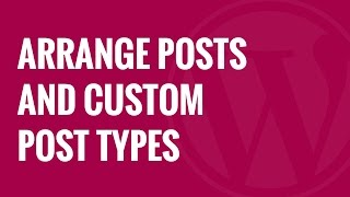How to Arrange WordPress Posts and Custom Post Types Using Drag and Drop