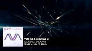 VENIICE & Michele C - Coming Undone (Spark & Shade Remix)