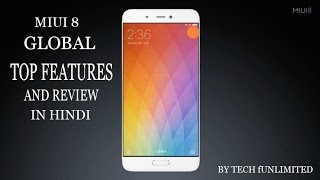 MIUI 8 GLOBAL TOP FEATURES AND REVIEW WITH TIPS IN DETAIL (HINDI)