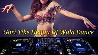 download lagu Gori Tike Heijau Dj Wala Dance gratis